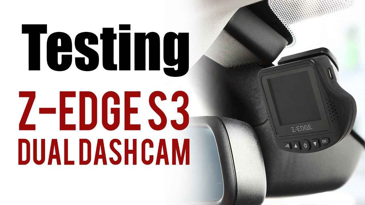 Z-EDGE S3 Dual Dash Camera Review